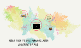 Field Trip to the Philadelphia Museum of ART