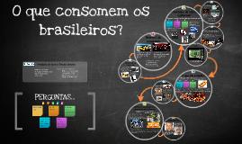 O que consomem os brasileiros?