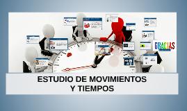ESTUDIO DE MOVIMIENTOS  Y TIEMPOS