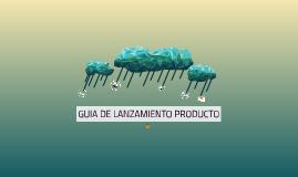 Copy of GUIA DE LANZAMIENTO PRODUCTO