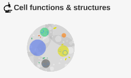 Cell functions & structures