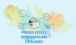 FRASES FETES I DITES POPULARS CATALANES