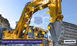 EQUIPOS DE CONSTRUCCION: EXCAVADORAS