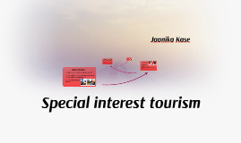 special interest tourism To advance understanding of special interest tourism (sit), this paper will explore the complexities of this phenomenon in the early 21st century.