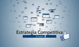 Copy of Estrategia Competitiva de Facebook