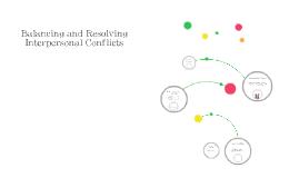 Balancing and Resolving Interpersonal Conflics
