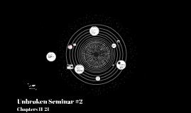 Unbroken Seminar #2
