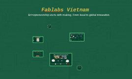 Fablabs Vietnam, Entrepreneurship starts with making - IPP Mid Term Demo Day