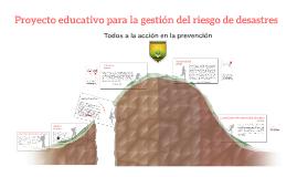 Proyecto educativo para la gestión del riesgo de desastres