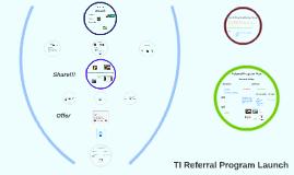 TI Referral Program Launch