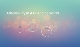 Adaptability In A Changing World