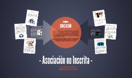 Copy of - Asociación no Inscrita -