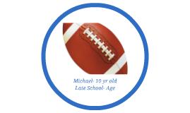 Michael- 10 yr old