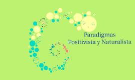 Copy of Paradigmas Positivista y Naturalista