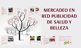 MERCADEO EN  RED PUBLICIDAD  DE SALUD Y BELLEZA