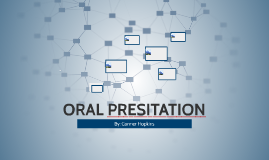 ORAL PRESITATION
