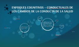 ENFOQUES COGNITIVOS – CONDUCTUALES DE LOS CAMBIOS DE LA COND