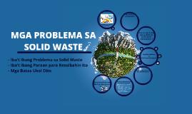 Copy of Mga Problema sa Solid Waste