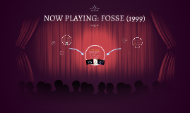 NOW PLAYING: FOSSE (1999)