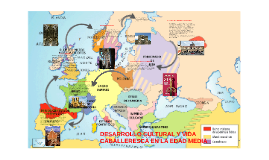 DESARROLLO CULTURAL Y VIDA CABALLERESCA EN LA EDAD MEDIA