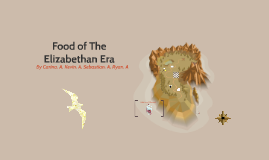 Copy of Food of the Elizabethan Era