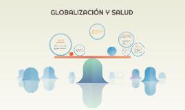 GLOBALIZACIÓN Y SALUD