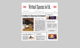 Virtual Spaces in Ed.