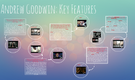 Andrew Goodwin: Key Features