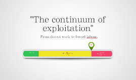 The continuum of exploitation - from decent work to forced labour
