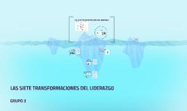 LAS SIETE TRANSFORMACIONES DEL LIDERAZGO