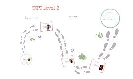 ESPT Level 2 Lesson 3