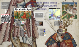 European Middle Ages: Germanic Kingdoms, Charlemagne, and Feudalism