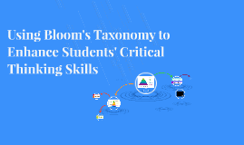 Using Bloom's Taxonomy to Enhance Students' Critical Thinkin