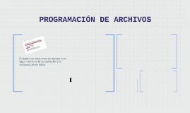 PROGRAMACIÓN DE ARCHIVOS