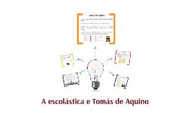 A escolástica e Tomás de Aquino - 7° ano