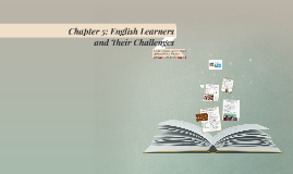 Chapter 5: English Learners and Their Challenges