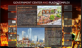 GOVERNMENT CENTER AND PLAZA CPOMPLEX