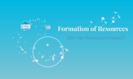 5.4z Formation of Resources