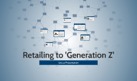Retailing to 'Generation Z'