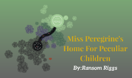 Miss Peregrine's Home For Peculiar Childeren