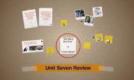 Unit Seven Review