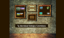 La diversidad biológica Colombiana