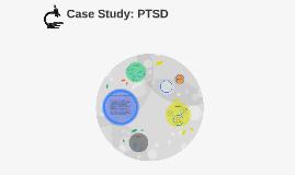 Case Study: PTSD