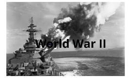 Copy of World War II Presentation for American History