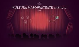 KULTURA MASOWA/TEATR