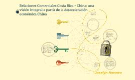 Relaciones Comerciales Costa Rica – China: una visión integr