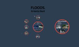 Floods.