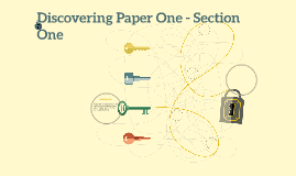 Discovering Paper One - Section One