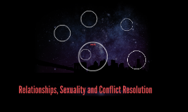 Relationships, Sexuality and Conflict Resolution