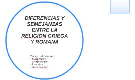DIFERENCIAS Y SEMEJANZAS ENTRE LA RELIGION GRE